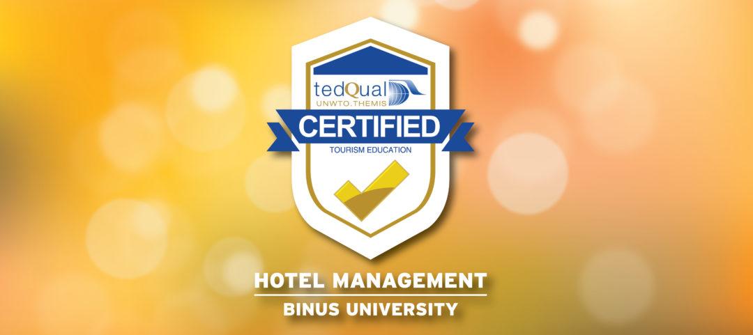 HOTEL MANAGEMENT BINUS UNIVERSITY UNIVERSITAS SWASTA PERTAMA MENDAPAT AKREDITASI INTERNASIONAL TEDQUAL