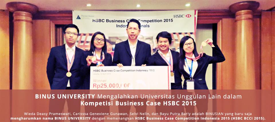 BINUS UNIVERSITY Mengalahkan Universitas Unggulan lain dalam Kompetisi Business Case HSBC 2015