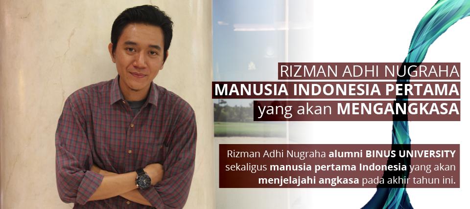 RIZMAN ADHI NUGRAHA: MANUSIA INDONESIA PERTAMA YANG AKAN MENGANGKASA